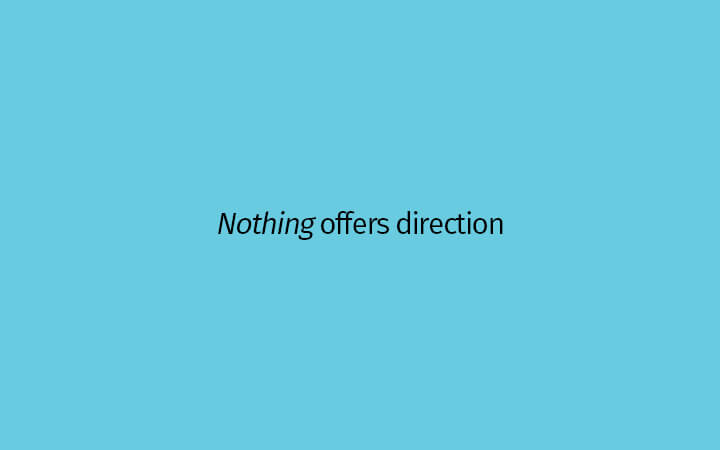 Nothing offers direction